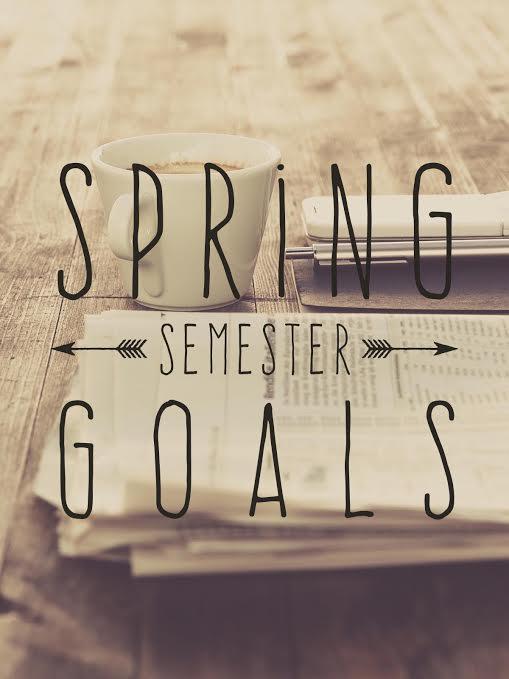 Spring Semester Goals