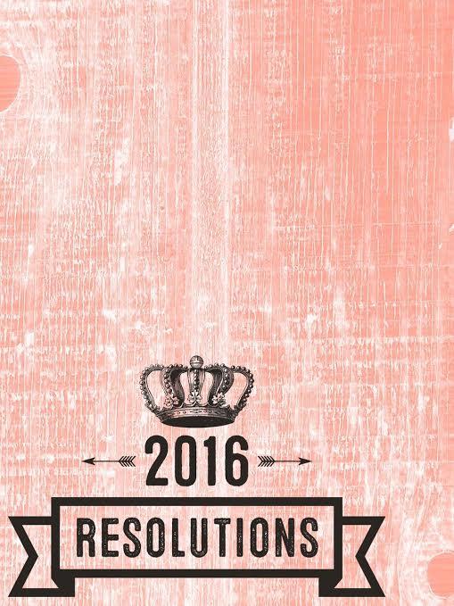 My 2016 Resolutions