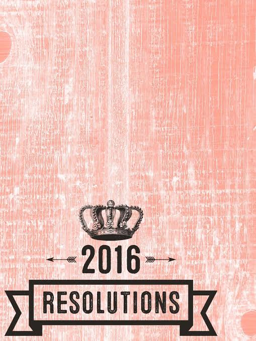My 2016 Resolutions
